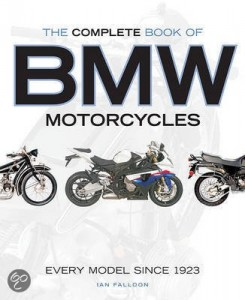 THE COMPLETE BOOK OF BMW MOTORYCLES BY IAN FALLOON