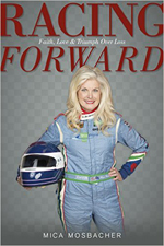 RACING FORWARD BY MICA MOSBACHER