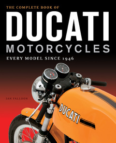 THE COMPLETE BOOK OF DUCATI MOTORCYCLES by noted historian Ian Falloon