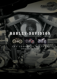 HARLEY-DAVIDSON – THE COMPLETE HISTORY by Darwin Holmstrom