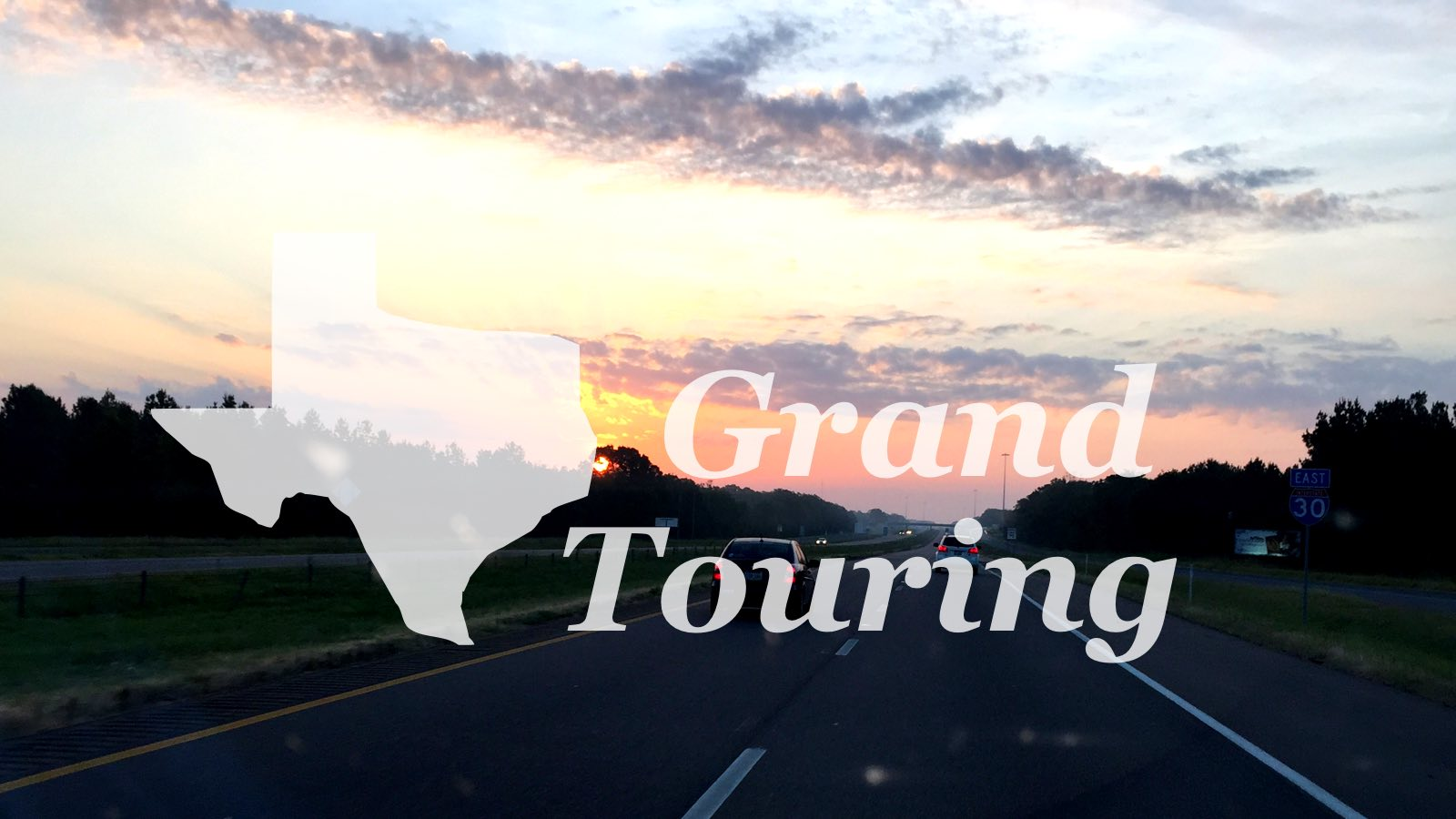 Texas Grand Touring - Driving the vast state!