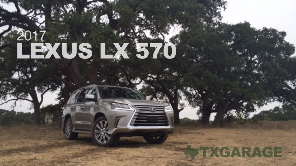 2017 Lexus LX 570 - txgarage review