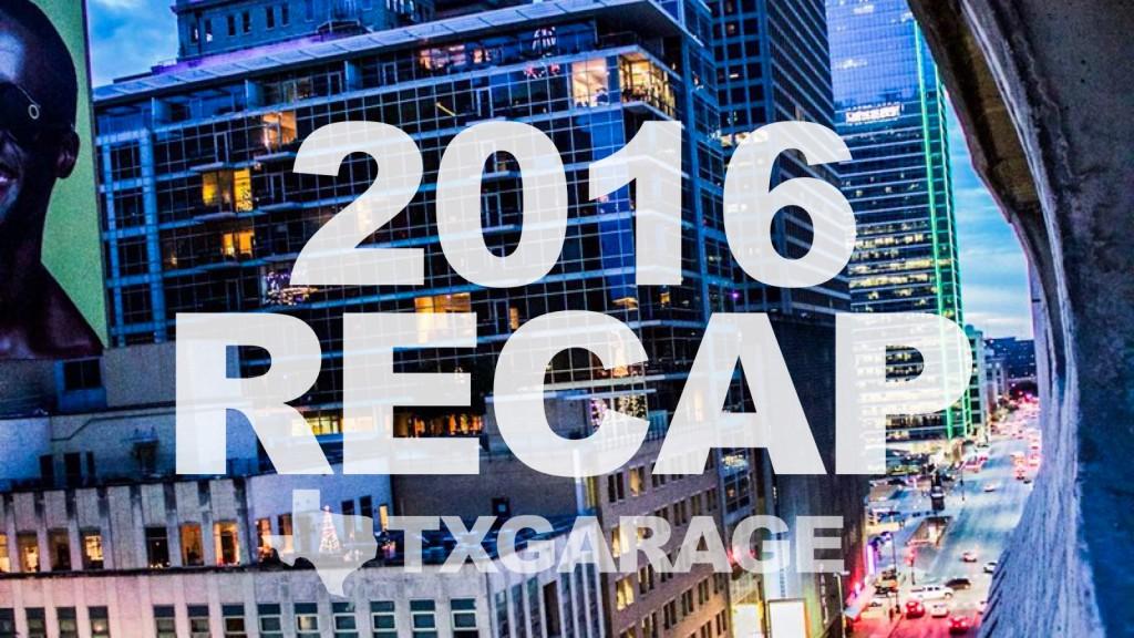 2016 txGarage Recap