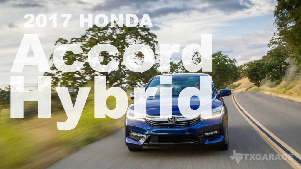 2017 Honda Accord Hybrid reviewed by David Boldt - txGarage