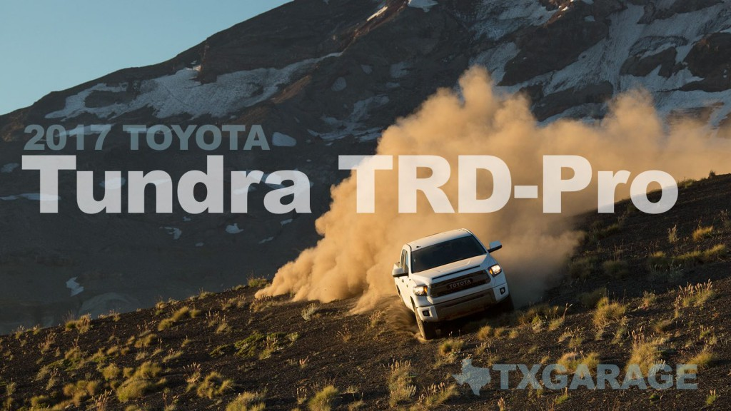 2017 Toyota Tundra TRD-Pro reviewed by Steve Kursar - txGarage