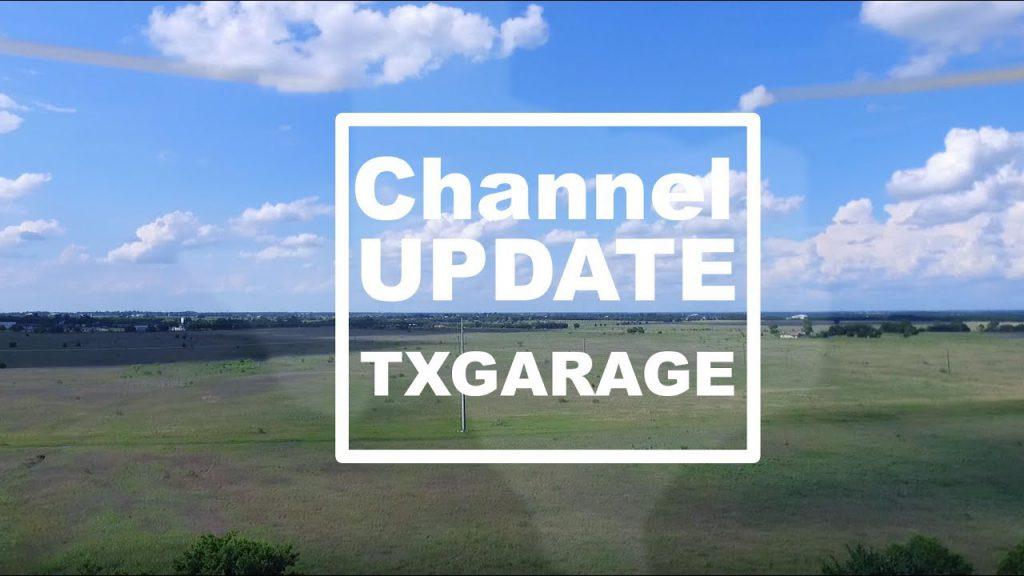 Youtube Channel Update Summer 2017 Txgarage