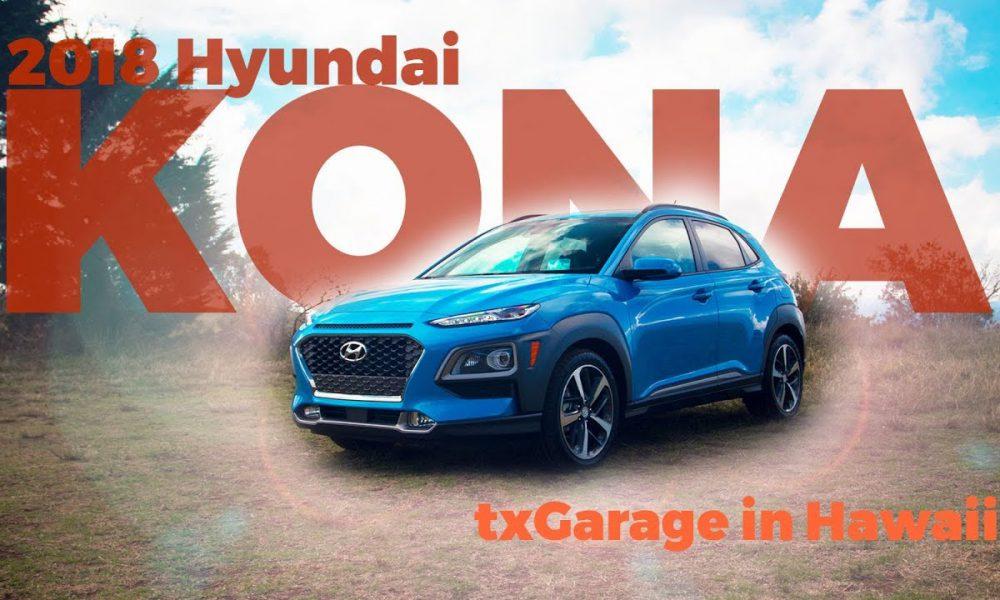 The all-new 2018 Hyundai Kona review from Hawaii | txGarage